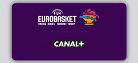 EuroBasket 2017 : Dispositif et Programme TV du groupe CANAL+